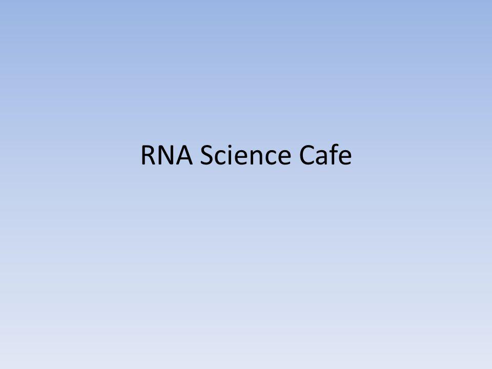 RNA Science Cafe