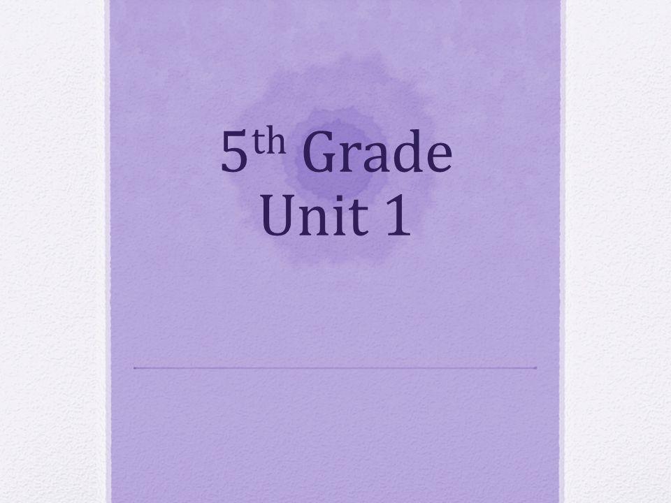 5 th Grade Unit 1