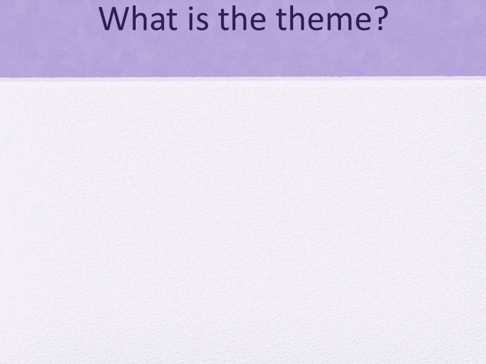 What is the theme?