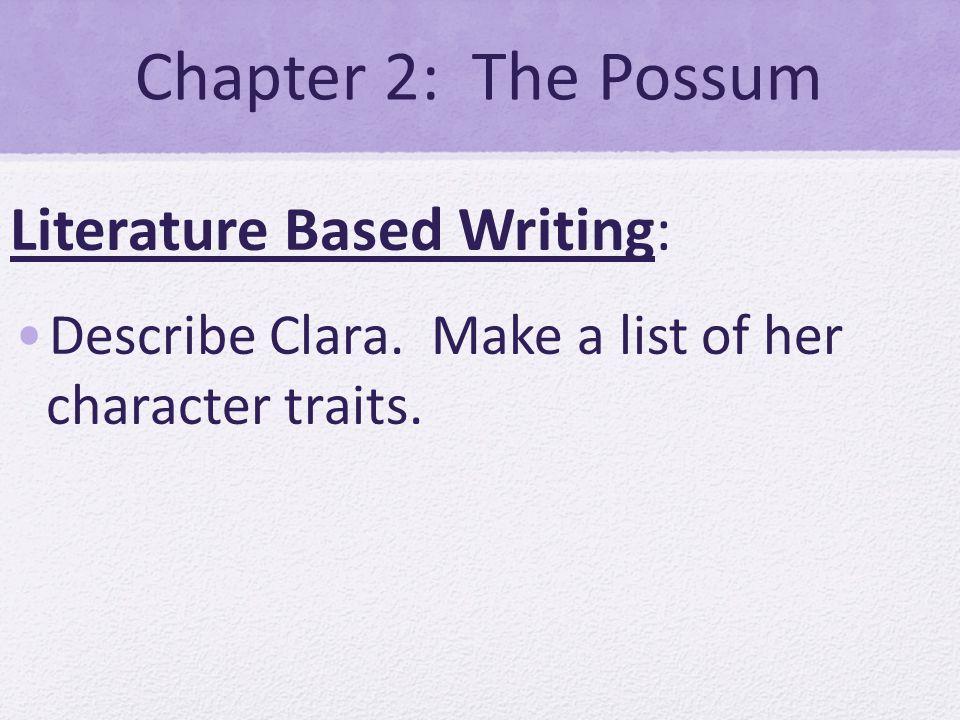 Chapter 2: The Possum Literature Based Writing: Describe Clara.