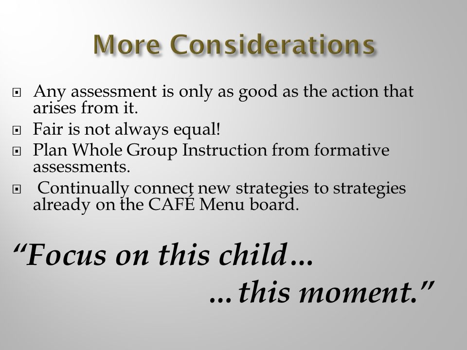 Any assessment is only as good as the action that arises from it.