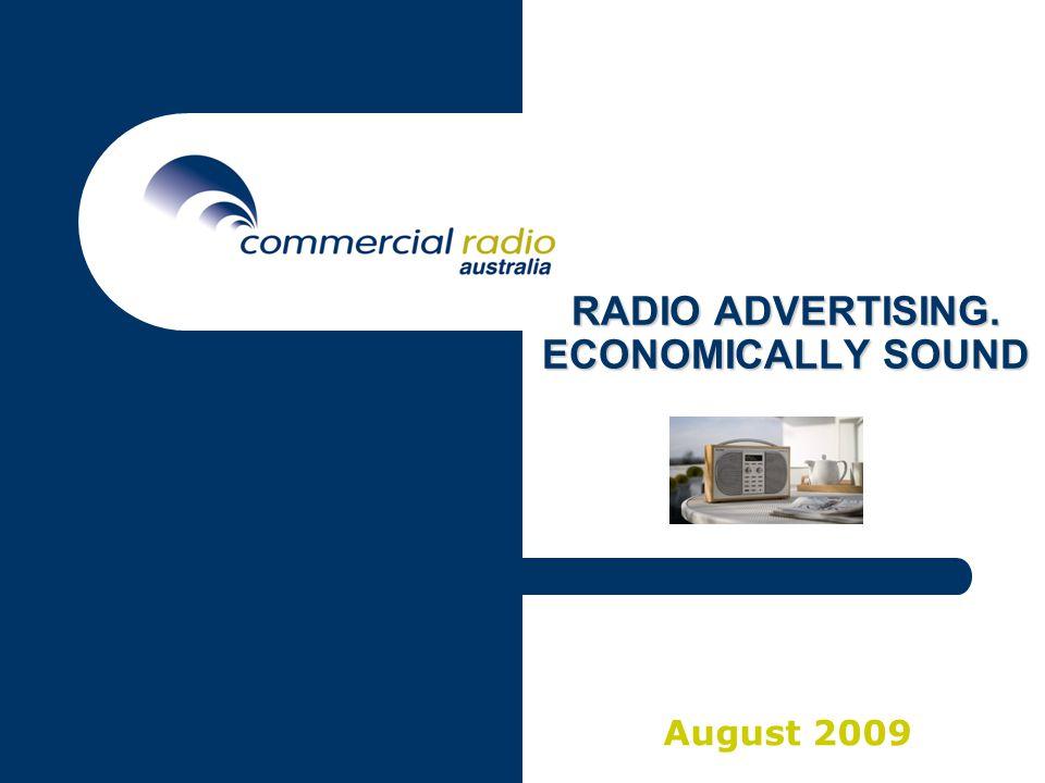 RADIO ADVERTISING. ECONOMICALLY SOUND August 2009