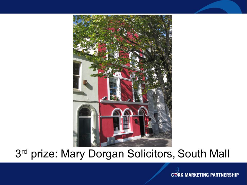 3 rd prize: Mary Dorgan Solicitors, South Mall