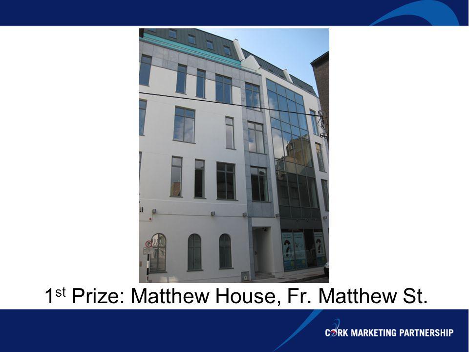 1 st Prize: Matthew House, Fr. Matthew St.