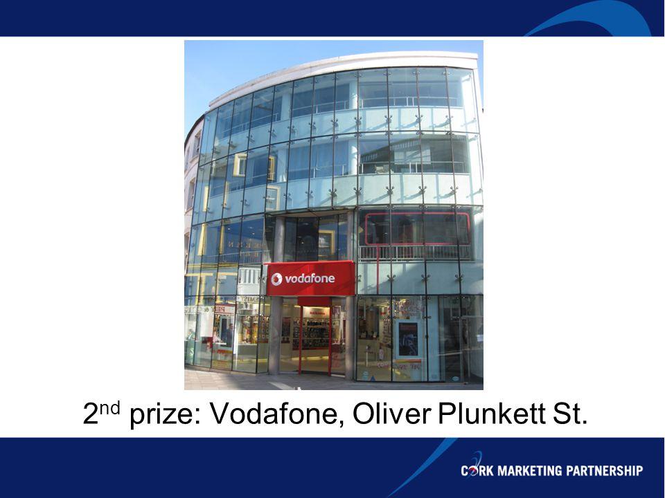 2 nd prize: Vodafone, Oliver Plunkett St.