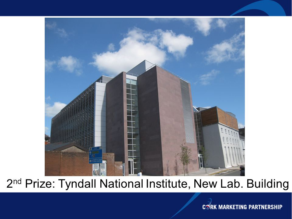 2 nd Prize: Tyndall National Institute, New Lab. Building