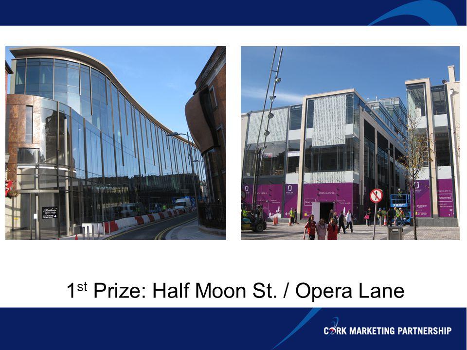 1 st Prize: Half Moon St. / Opera Lane