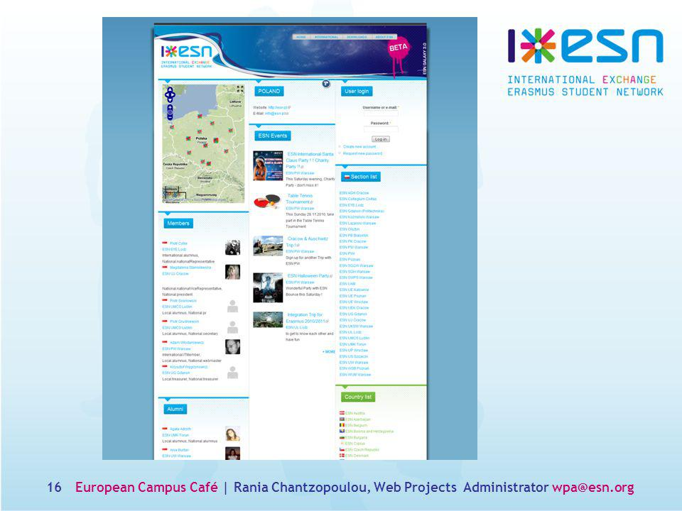 16European Campus Café | Rania Chantzopoulou, Web Projects Administrator wpa@esn.org