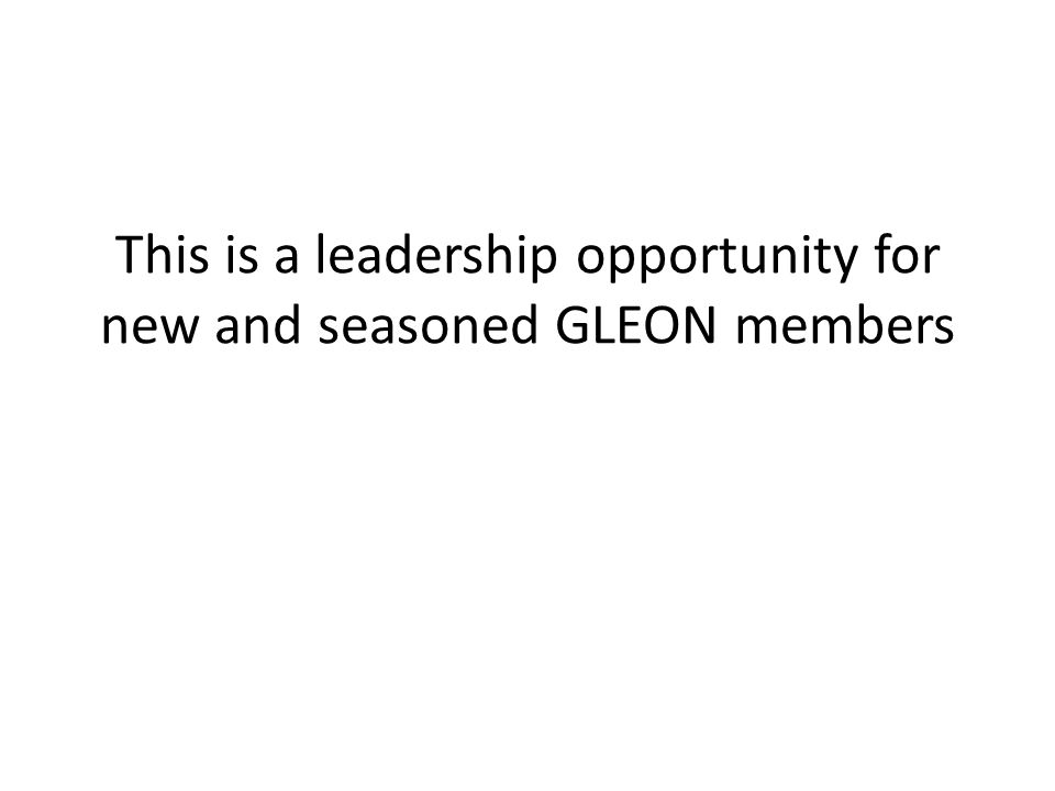 This is a leadership opportunity for new and seasoned GLEON members