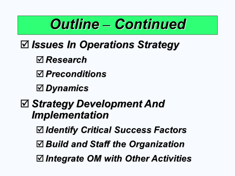 Outline – Continued Global Operations Strategy Options Global Operations Strategy Options International Strategy International Strategy Multidomestic Strategy Multidomestic Strategy Global Strategy Global Strategy Transnational Strategy Transnational Strategy