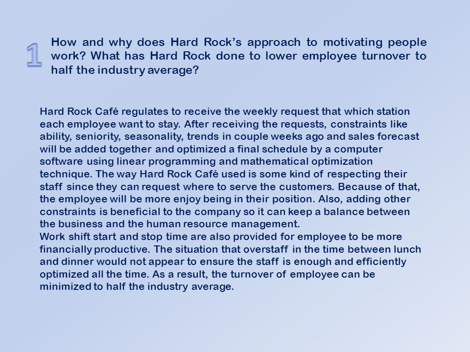 How and why does Hard Rocks approach to motivating people work.