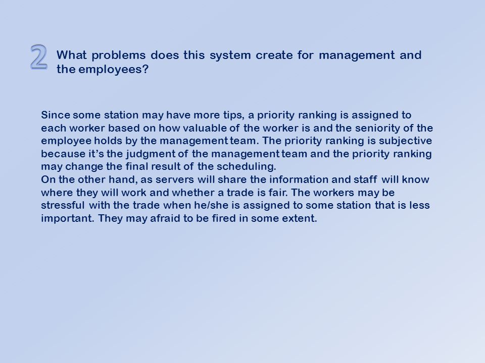 What problems does this system create for management and the employees.