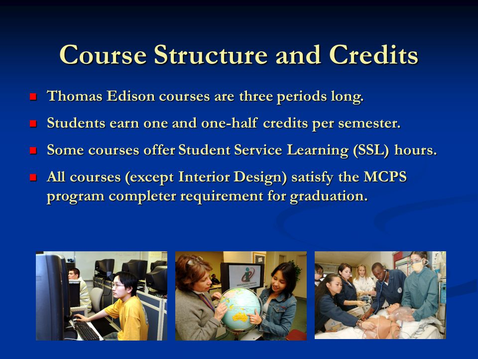 Course Structure and Credits Thomas Edison courses are three periods long.
