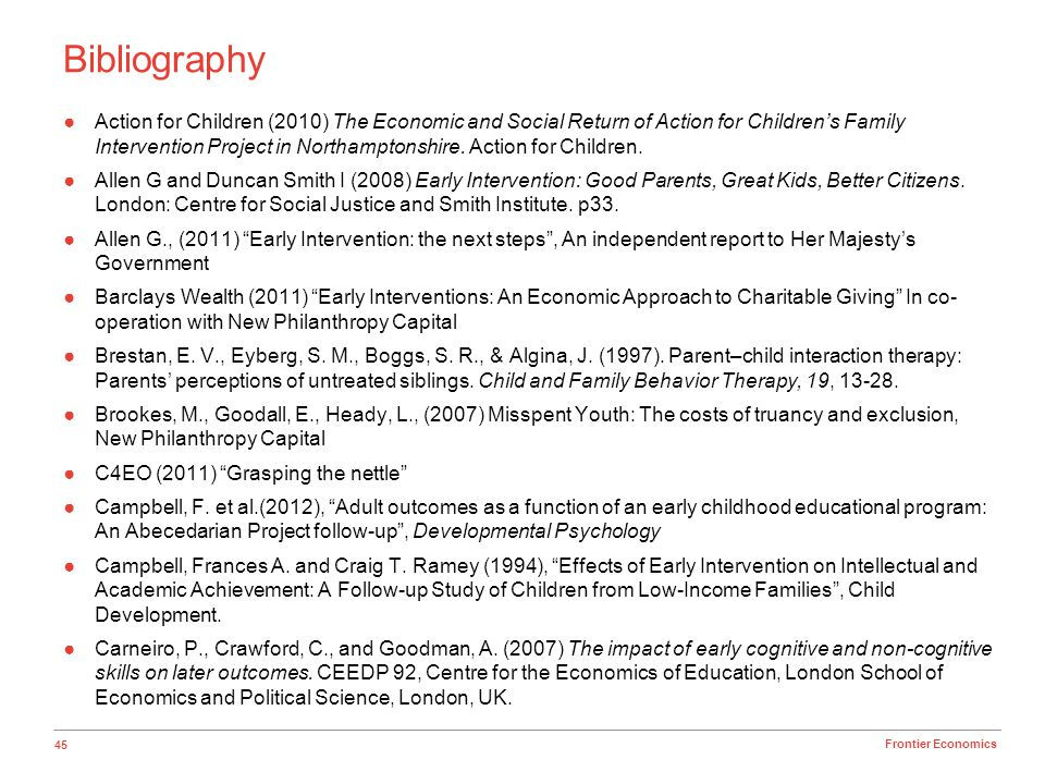 45 Frontier Economics Bibliography Action for Children (2010) The Economic and Social Return of Action for Childrens Family Intervention Project in No