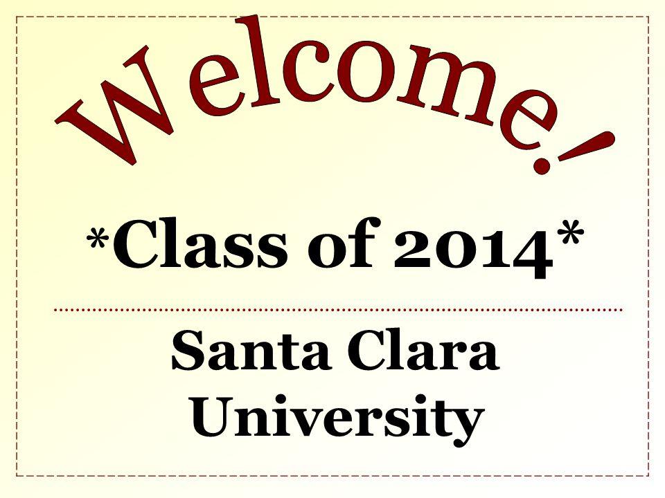 * Class of 2014* Santa Clara University