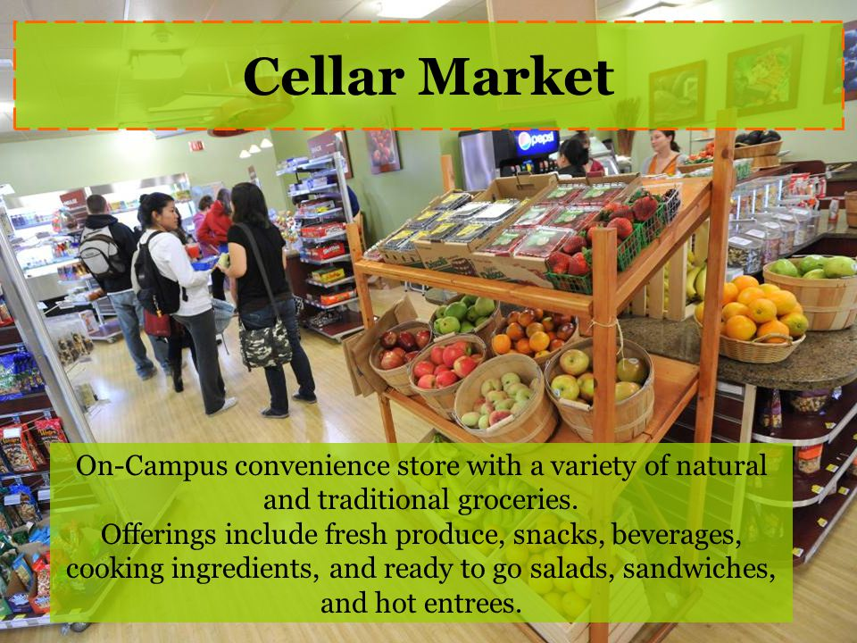On-Campus convenience store with a variety of natural and traditional groceries.