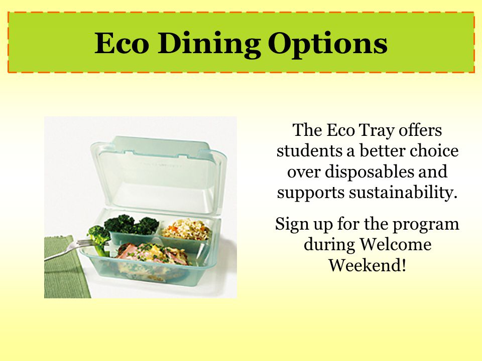 The Eco Tray offers students a better choice over disposables and supports sustainability.