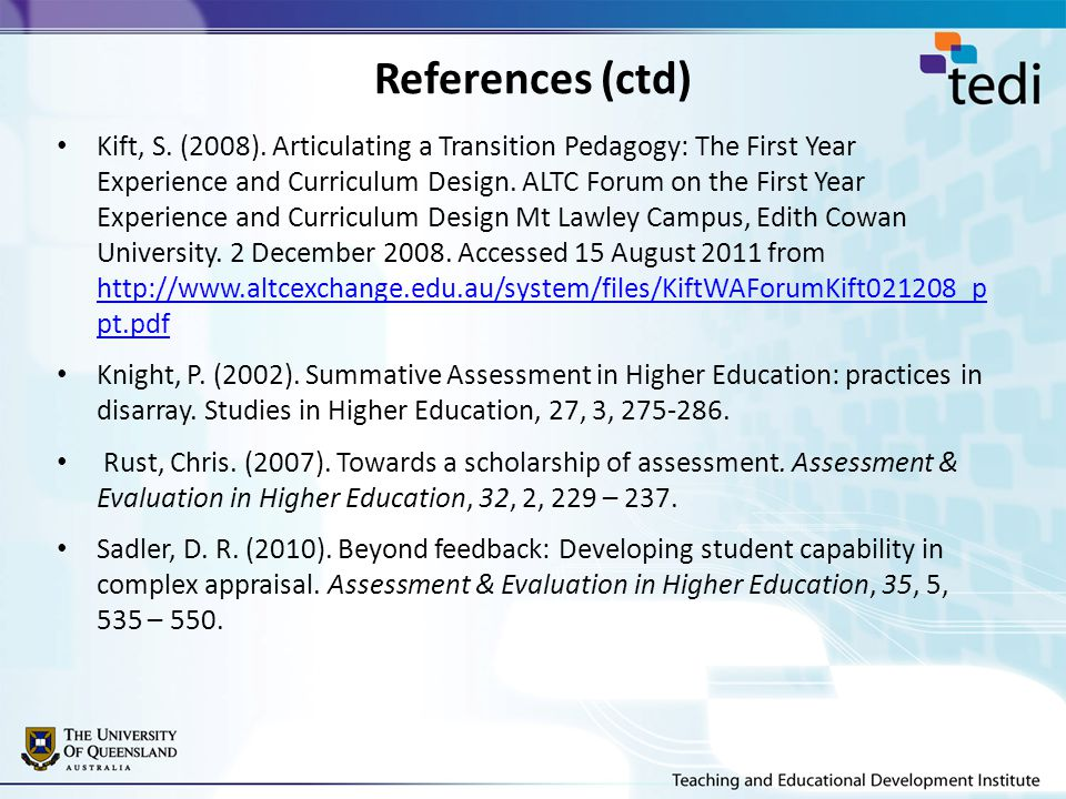 References (ctd) Kift, S.(2008).