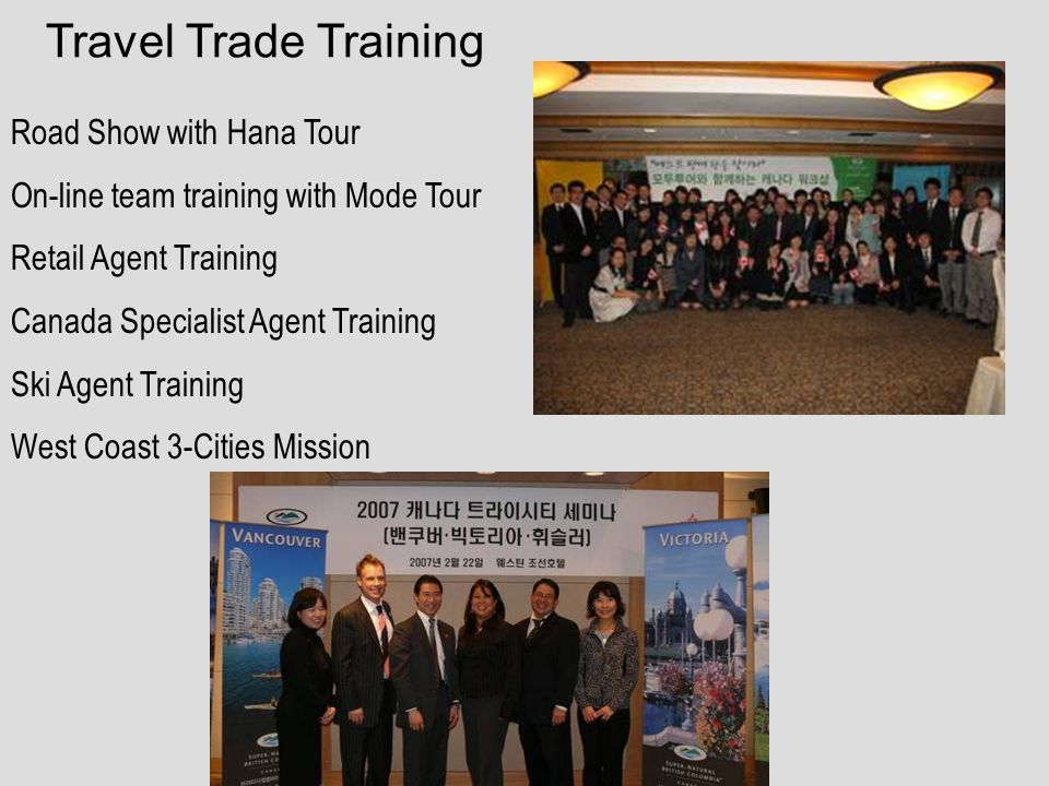 Travel Trade Training Road Show with Hana Tour On-line team training with Mode Tour Retail Agent Training Canada Specialist Agent Training Ski Agent Training West Coast 3-Cities Mission