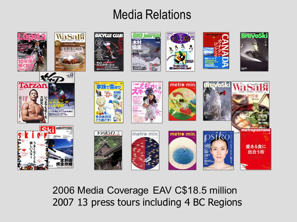 Media Relations 2006 Media Coverage EAV C$18.5 million press tours including 4 BC Regions