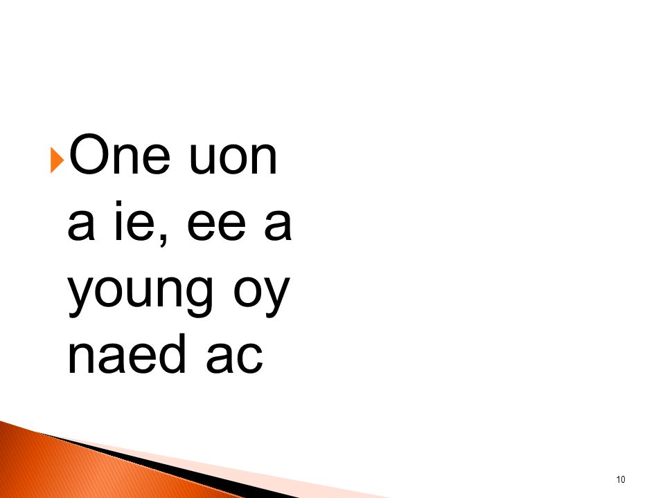 One uon a ie, ee a young oy naed ac 10