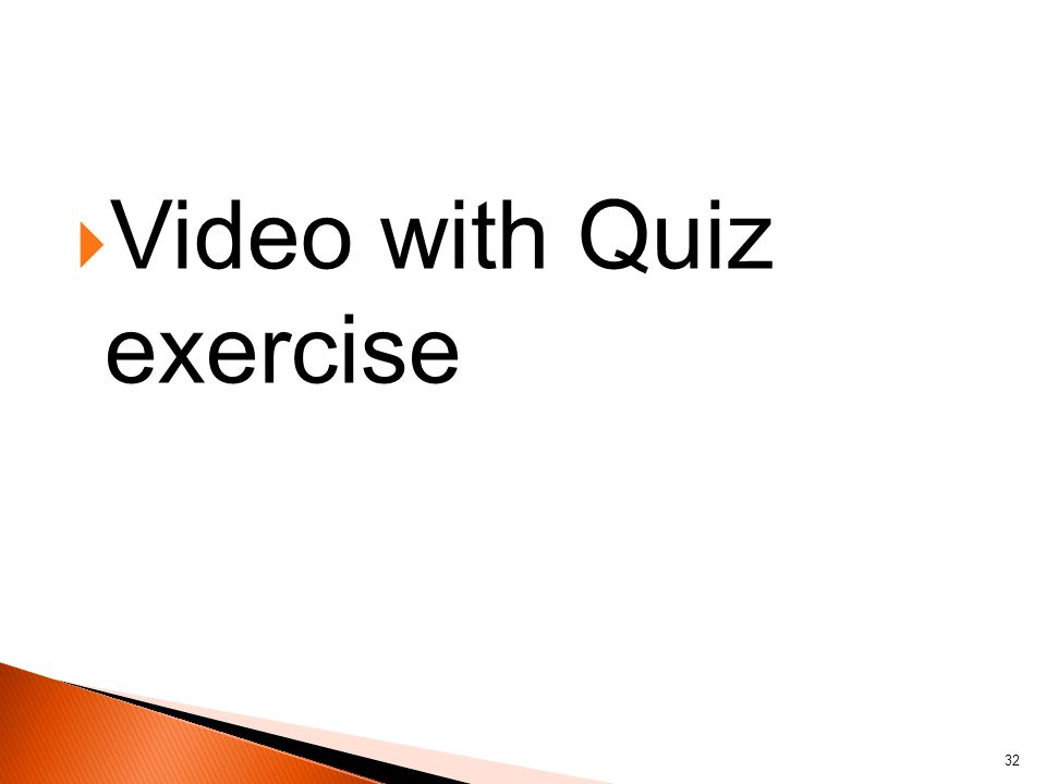 Video with Quiz exercise 32