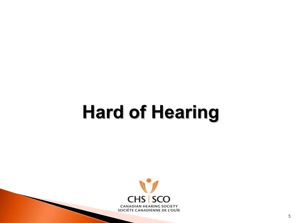 Hard of Hearing 5
