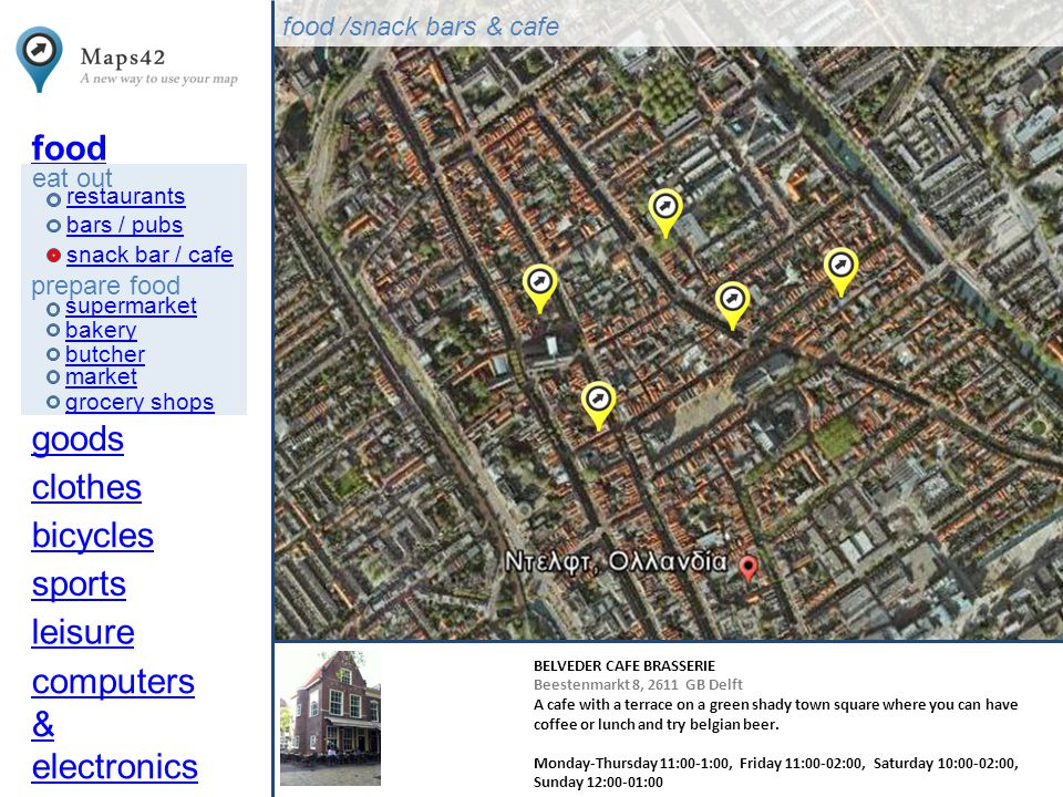 food eat out prepare food restaurants snack bar / cafe goods clothes bicycles sports leisure computers & electronics food /snack bars & cafe bakery supermarket bars / pubs butcher market grocery shops BELVEDER CAFE BRASSERIE Beestenmarkt 8, 2611 GB Delft A cafe with a terrace on a green shady town square where you can have coffee or lunch and try belgian beer.