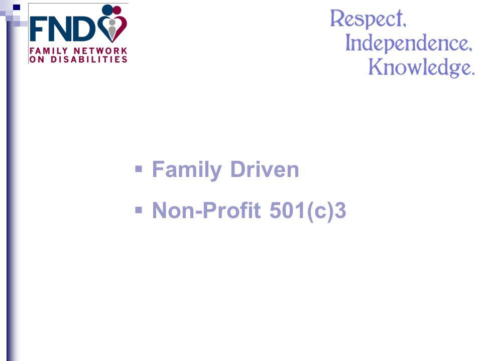 Family Driven Non-Profit 501(c)3