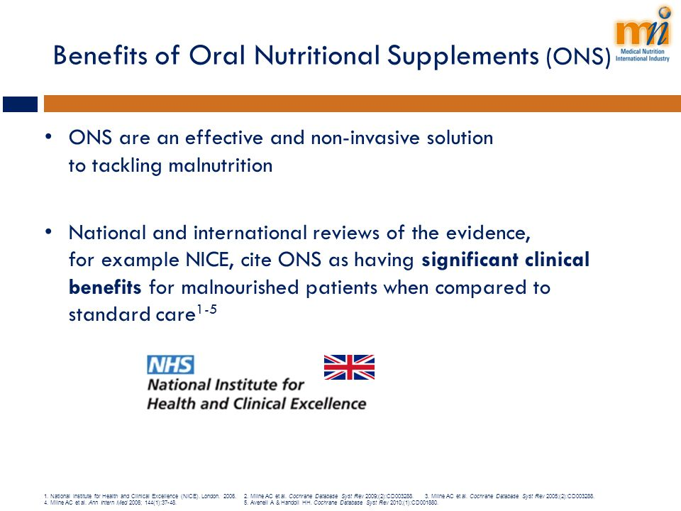 Benefits of Oral Nutritional Supplements (ONS) ONS are an effective and non-invasive solution to tackling malnutrition National and international revi