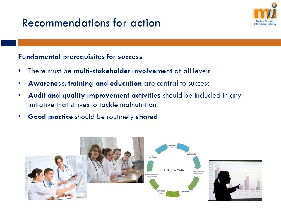 Recommendations for action Fundamental prerequisites for success There must be multi-stakeholder involvement at all levels Awareness, training and edu