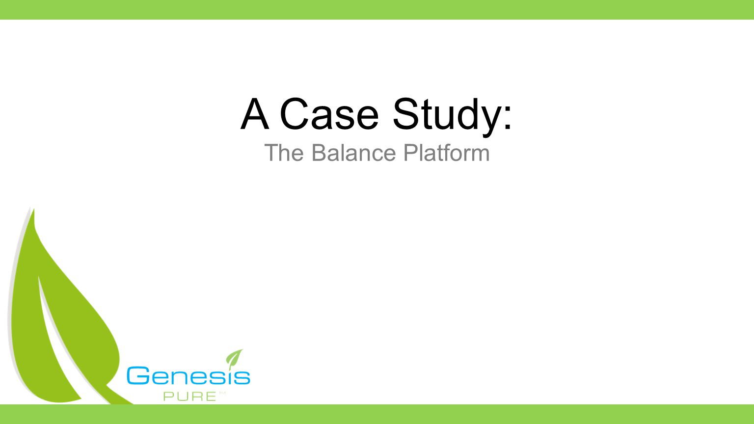 A Case Study: The Balance Platform