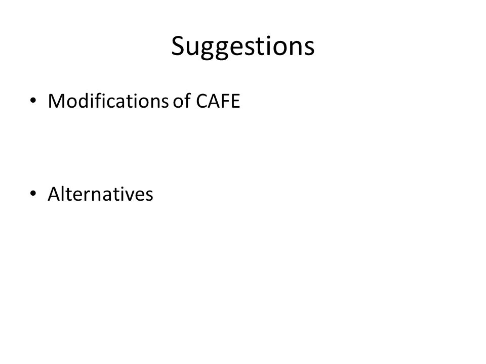 Suggestions Modifications of CAFE Alternatives