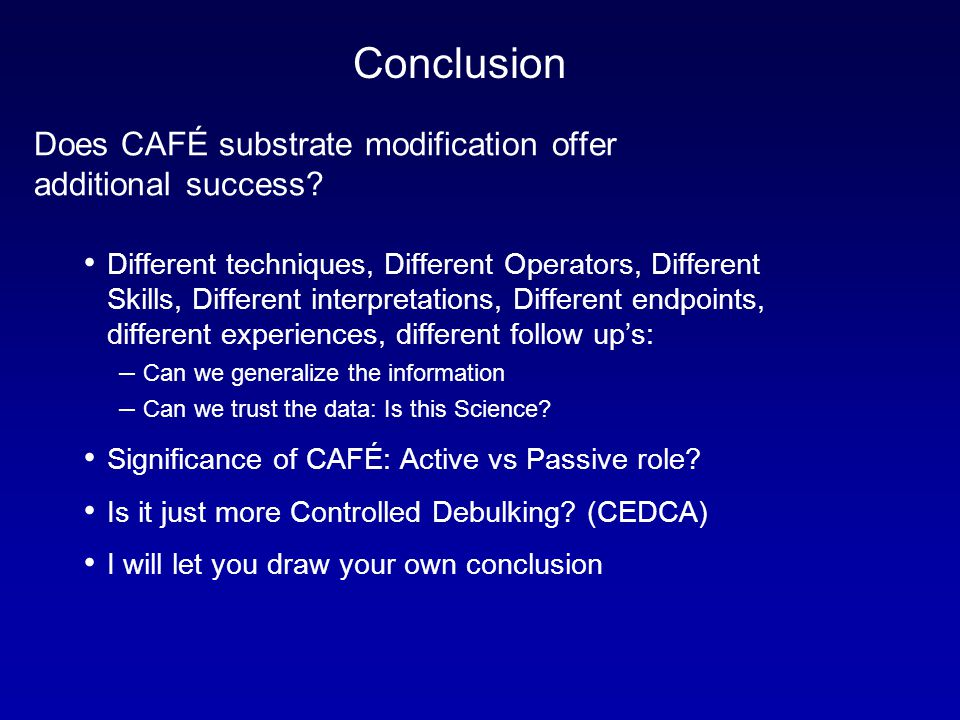 Does CAFÉ substrate modification offer additional success? Different techniques, Different Operators, Different Skills, Different interpretations, Dif