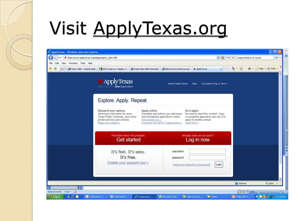 Visit ApplyTexas.org