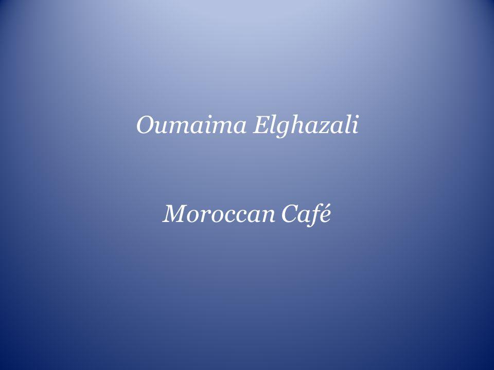 Oumaima Elghazali Moroccan Café
