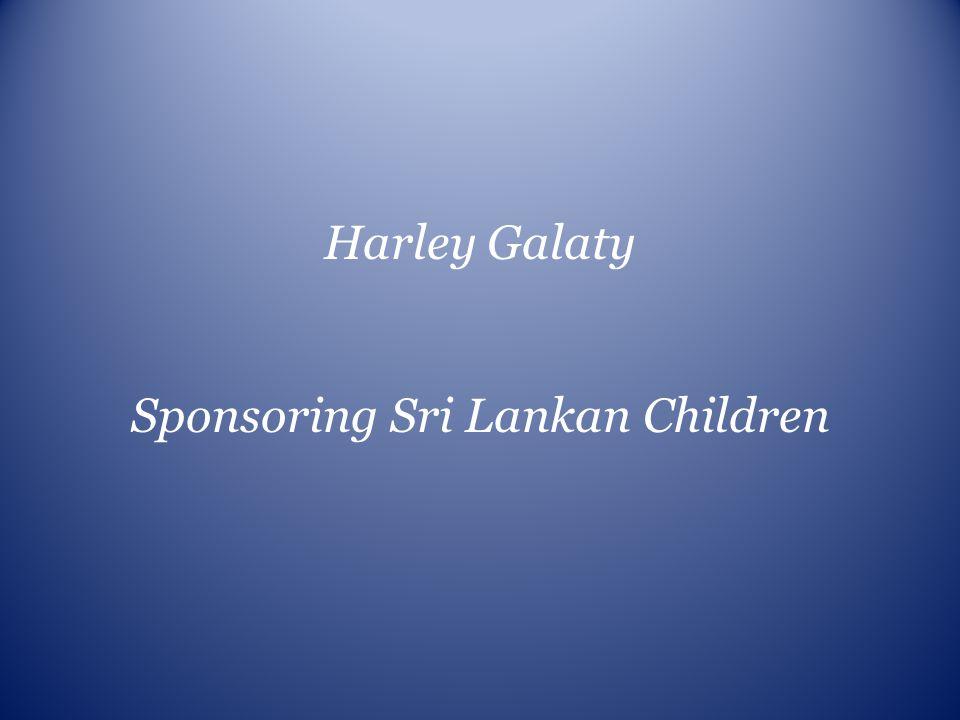 Harley Galaty Sponsoring Sri Lankan Children