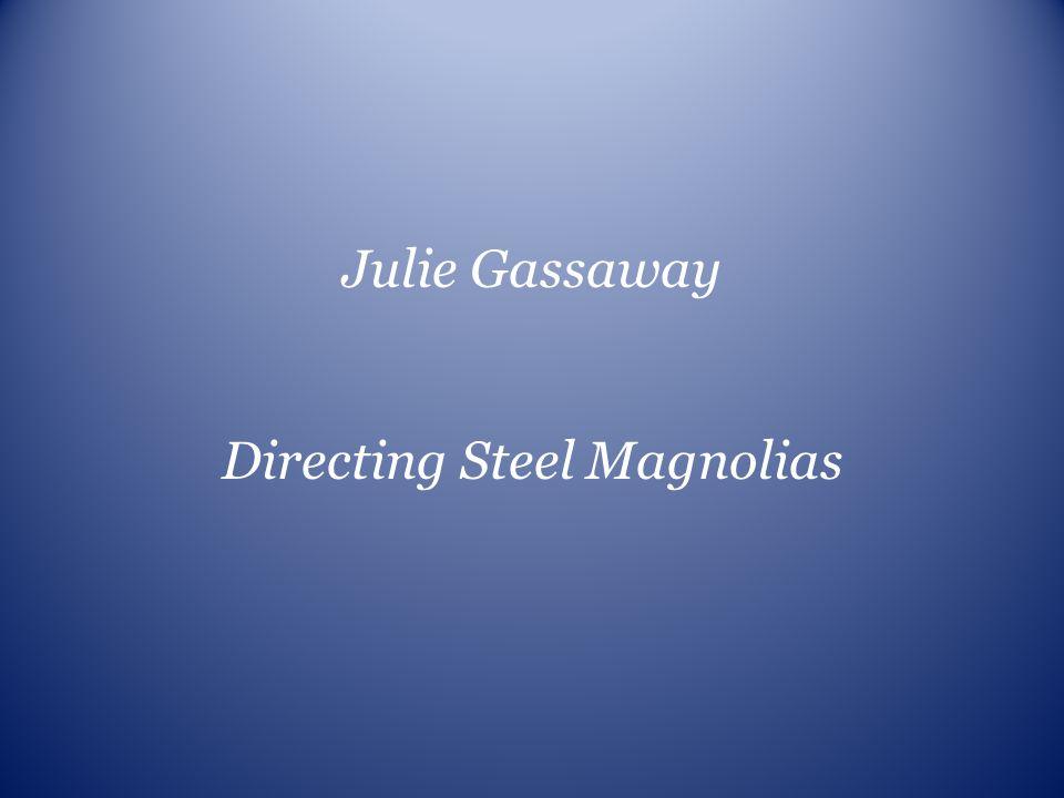 Julie Gassaway Directing Steel Magnolias