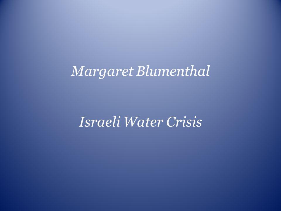 Margaret Blumenthal Israeli Water Crisis