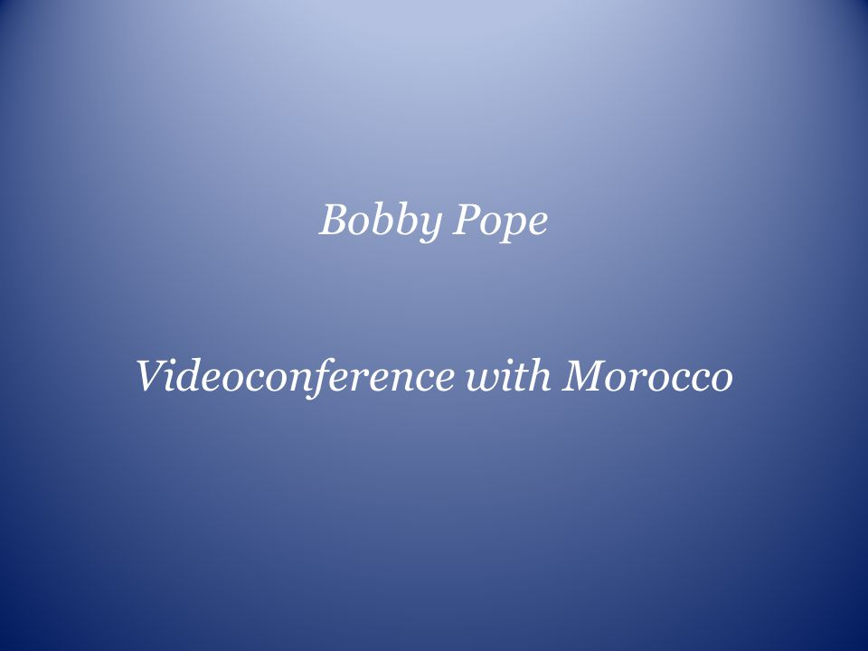Bobby Pope Videoconference with Morocco
