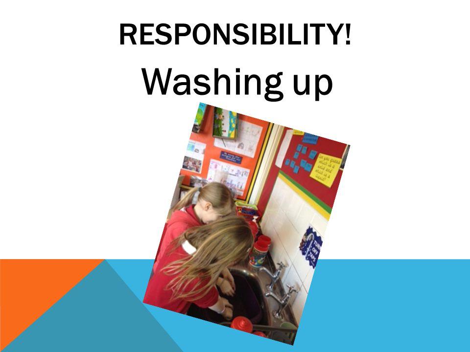 RESPONSIBILITY! Washing up