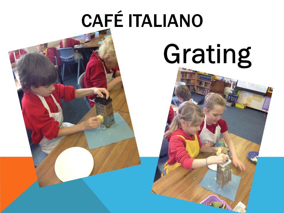 CAFÉ ITALIANO Grating