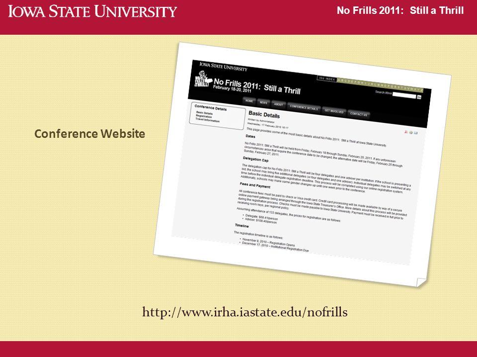 No Frills 2011: Still a Thrill Conference Website http://www.irha.iastate.edu/nofrills