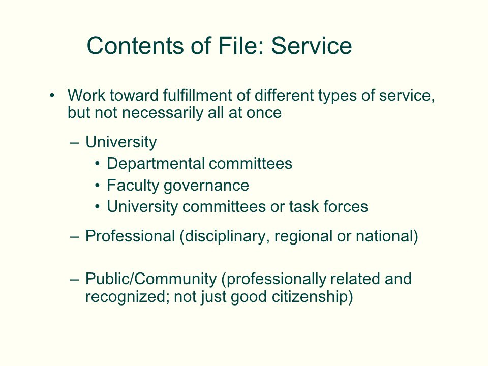 Contents of File: Service Work toward fulfillment of different types of service, but not necessarily all at once –University Departmental committees F