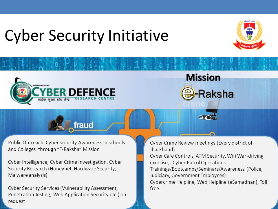 Public Outreach, Cyber security Awareness in schools and Colleges through E-Raksha Mission Cyber Intelligence, Cyber Crime Investigation, Cyber Securi