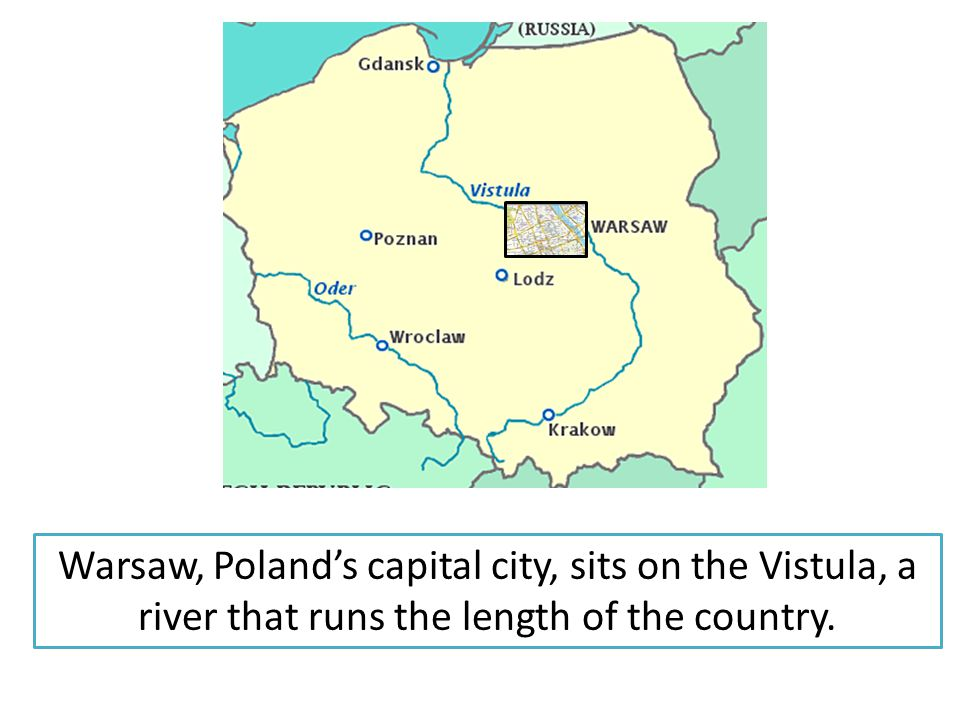 Warsaw, Polands capital city, sits on the Vistula, a river that runs the length of the country.