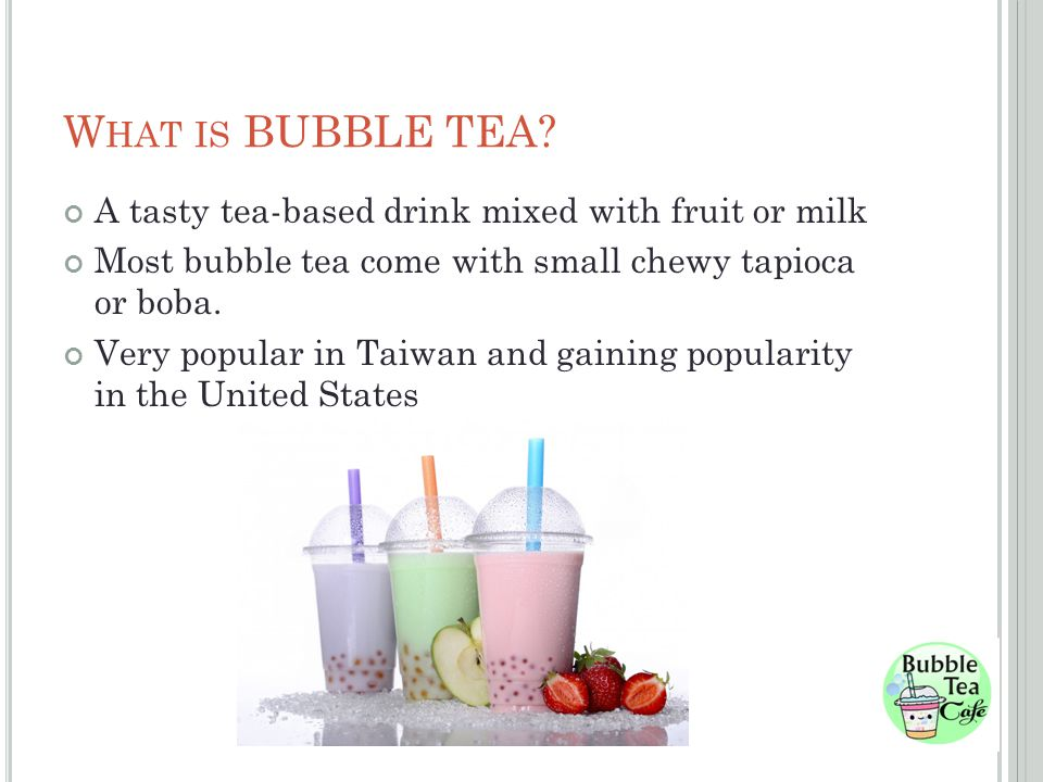 W HAT IS BUBBLE TEA.