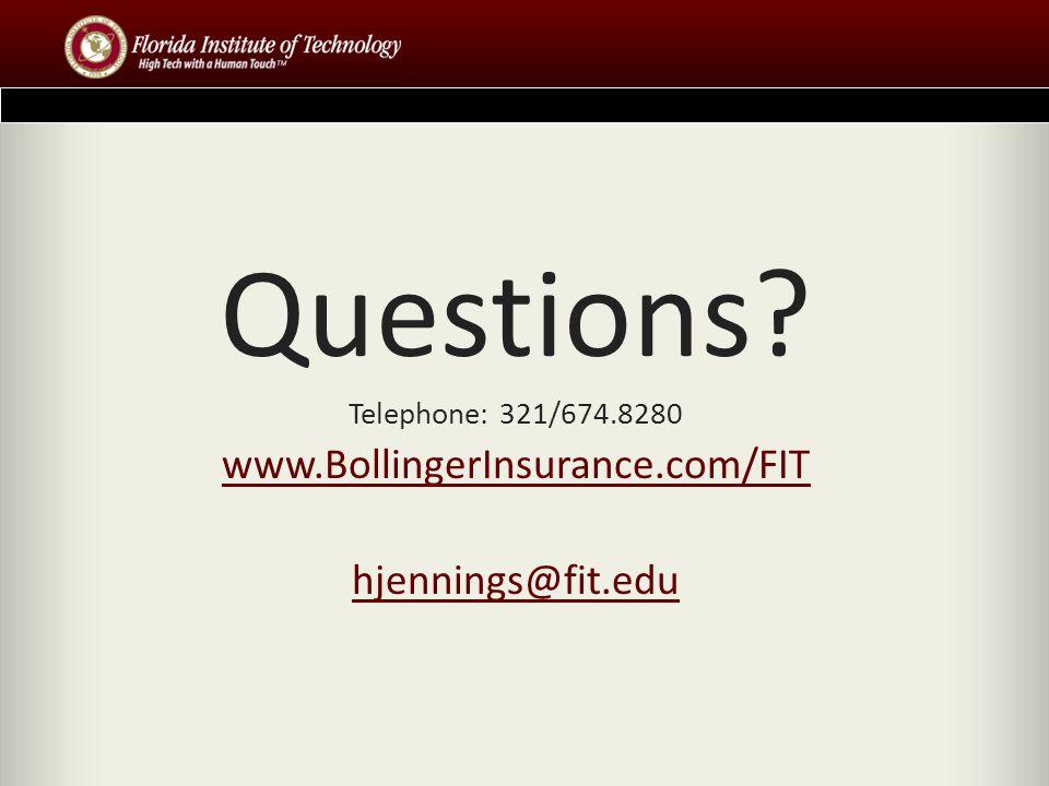 Questions? Telephone: 321/674.8280 www.BollingerInsurance.com/FIT hjennings@fit.edu