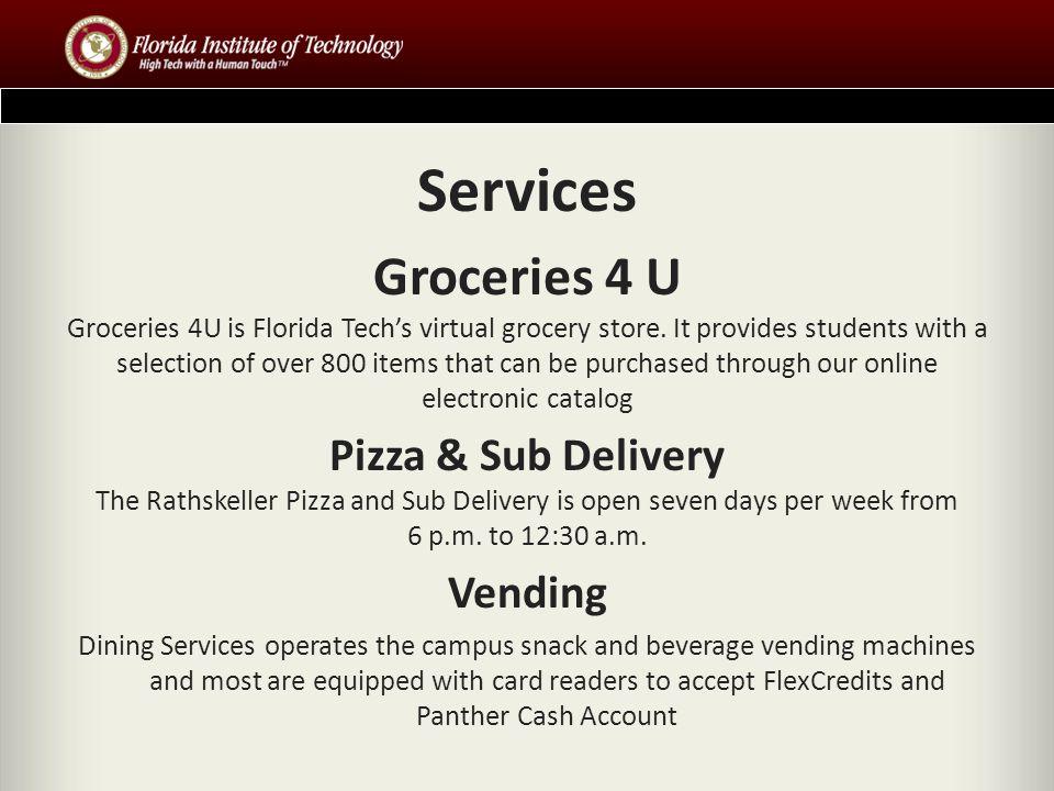 Services Groceries 4 U Groceries 4U is Florida Techs virtual grocery store.