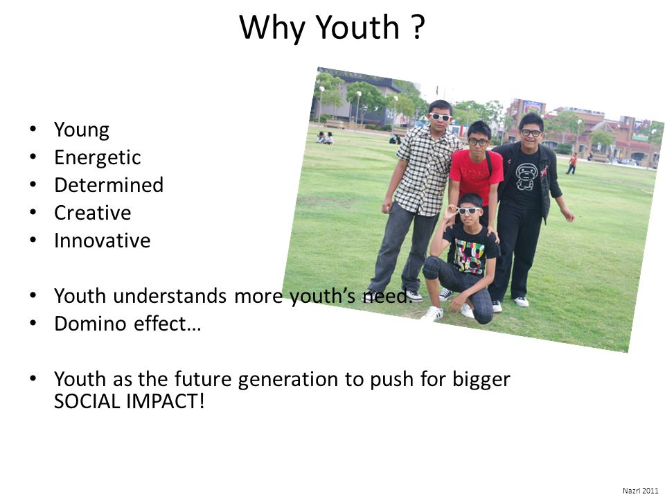 Young Energetic Determined Creative Innovative Youth understands more youths need.